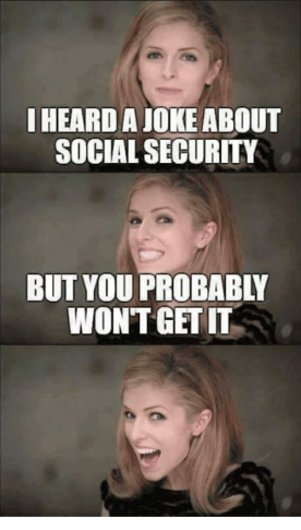 i-heard-a-joke-about-social-security-but-you-probably-19817137